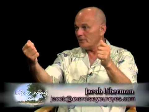 Holistic Vision Scientist   Dr Jacob Liberman   Life on Maui with Steven Freid