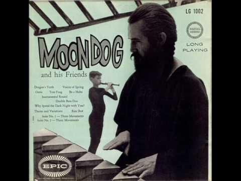 Moondog And His Friends (FULL ALBUM)