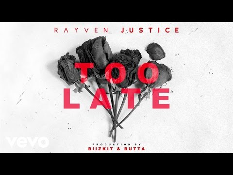 Rayven Justice - Too Late (Audio)