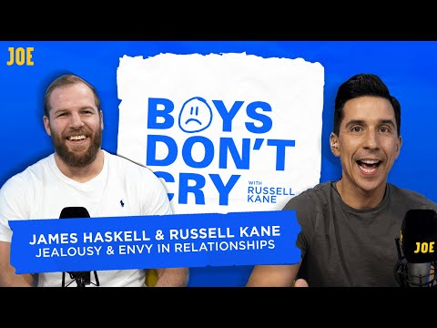 Russell Kane & James Haskell: Jealousy & Envy In Relationships   Boys Don't Cry S2 E11