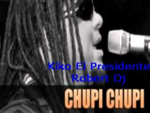 el chupi chupi kiko el presidente