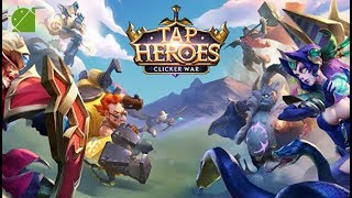 Tap Heroes Clicker War - Android Gameplay FHD