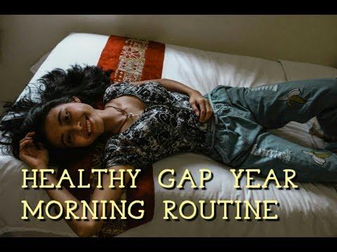 MY GAP YEAR MORNING ROUTINE   TO NOURISH MIND, BODY, AND SPIRIT