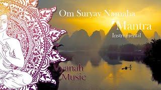 Mantra- Om suryay namaha instrumental- Vyanah