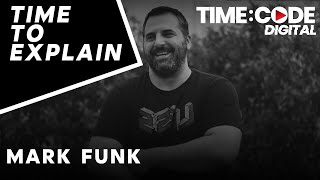 Time To Explain Ep.2 | Mark Funk