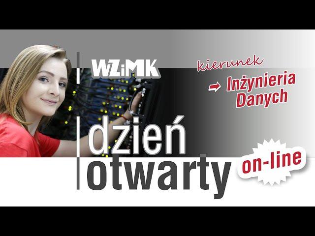 Dzień otwarty WZiMK - kierunek Inżynieria Danych