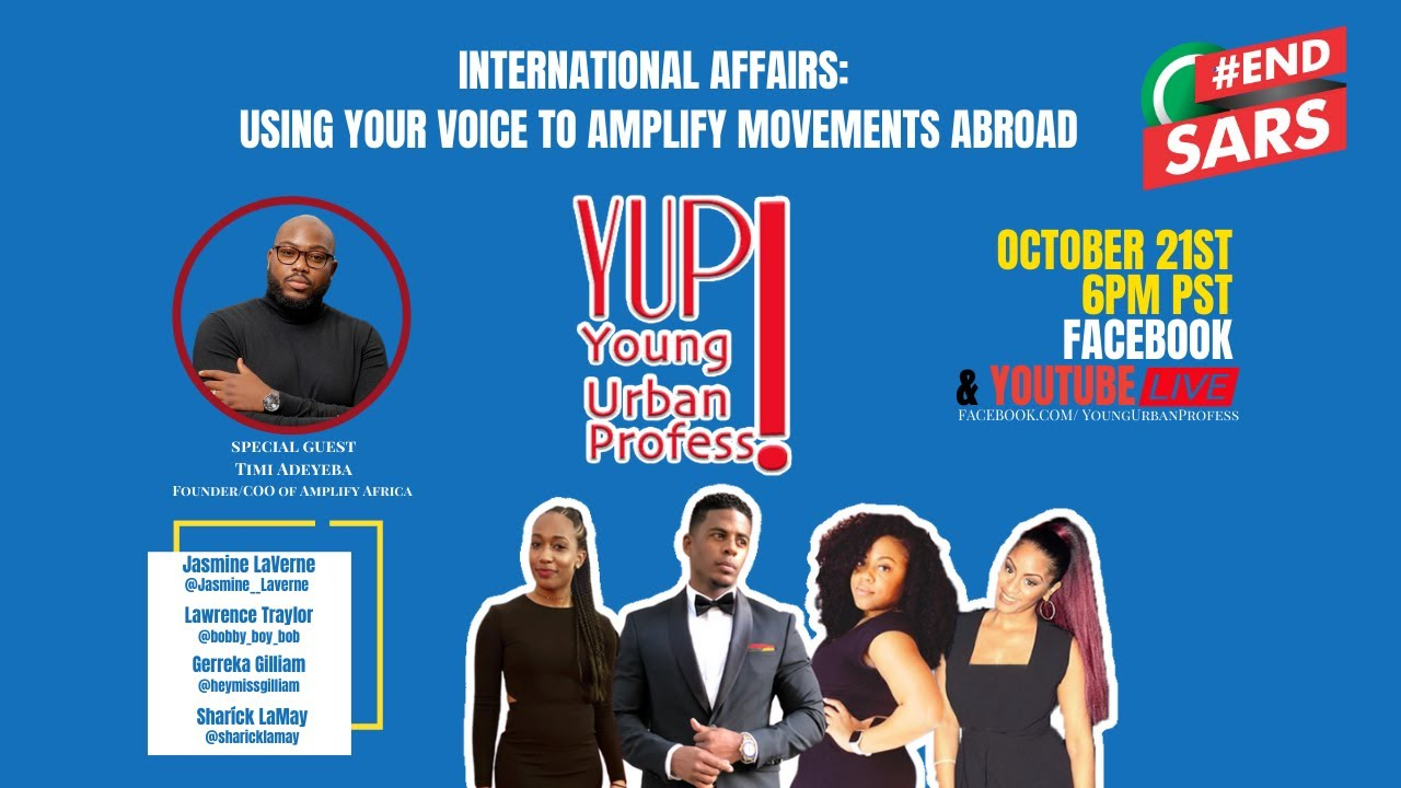 YUP Live! International Affairs: Using Your Voice to Amplify Movements Abroad #EndSars