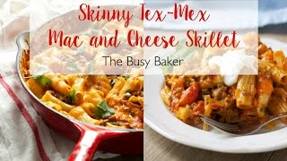 Skinny Tex-Mex Mac and Cheese Skillet Recipe
