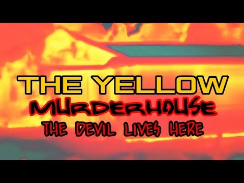 THE YELLOW MURDER HOUSE !