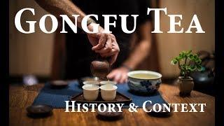 Gongfu Tea 1: History & Context