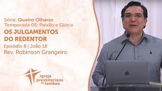 Os Julgamentos do Redentor - Jo 18 | Robinson Grangeiro | IPTambaú | 02/05/2021