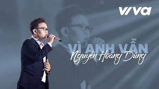 Vì Anh Vẫn - Hoàng Dũng | Audio Official | Sing My Song 2016