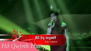 All By Myself - Hồ Quỳnh Hương [Tốt nghiệp đại học 2013 - Full HD]