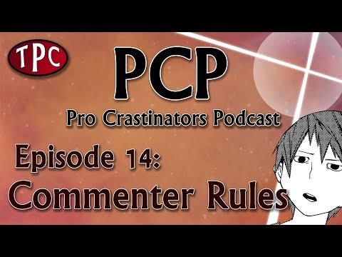 Pro Crastinators Podcast: Episode 14 - Commenter Rules