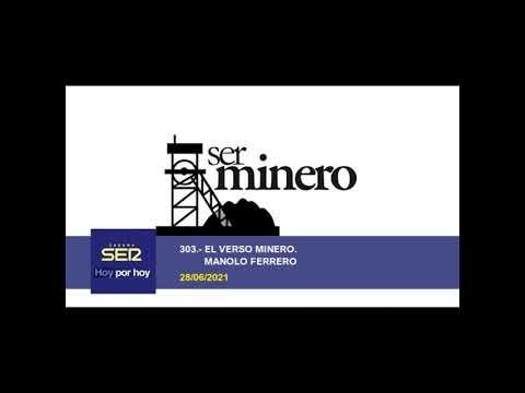 303.- EL VERSO MINERO  MANOLO FERRERO. 28/06/2021