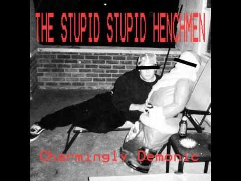 The Stupid Stupid Henchmen - Charmingly Demonic [Full album]