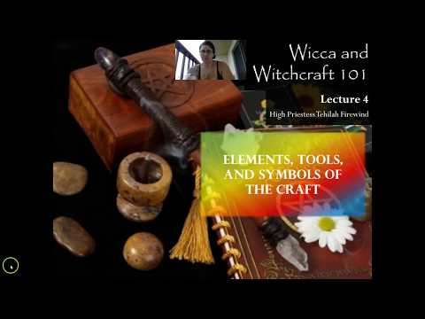 Wicca and Witchcraft 101 - Lecture 4