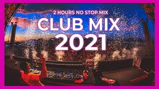 Club Mix 2021   Best Remixes Of Popular Party Songs 2021   MUSIC MEGAMIX