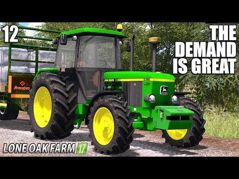 THE DEMAND IS GREAT | Lone Oak Farm | Farming Simulator 17 | #12