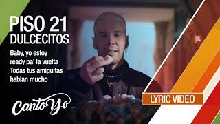 Piso 21 - Dulcecitos (Feat. Zion & Lennox) (Lyric Video) | CantoYo