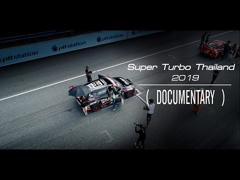 H.DRIVE Racing Team - Super Turbo Thailand 2019 [DOCUMENTARY]