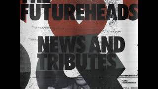 02 ◦ The Futureheads - Favours for Favours  (Demo Length Version)