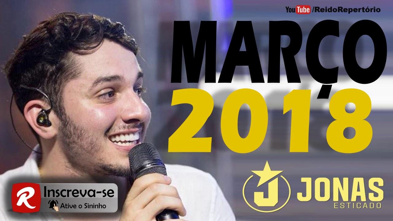 Jonas Esticado 2018 - Só Músicas Novas - Repertório Novo Março 2018