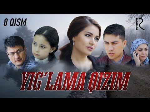 Yig'lama qizim (o'zbek serial) | Йиглама кизим (узбек сериал) 8-qism #UydaQoling