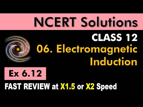 Class 12 Physics NCERT Solutions | Ex 6.12 Chapter 6 | Electromagnetic Induction by Ashish Arora