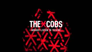 The Cobs - Nobody Listen to Techno (Original mix)