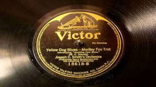 Yellow Dog Blues - Joseph C. Smith's Orchestra (Victor)