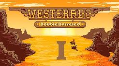 Westerado : Double Barreled Gameplay (Episode 1)  - Fistful of Gun
