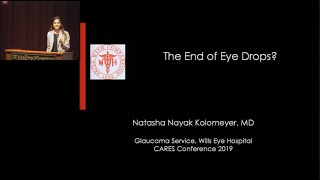 Glaucoma - The End of Eye Drops? - Natasha Nayak Kolomeyer, MD