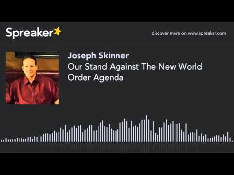 Our Stand Against The New World Order Agenda