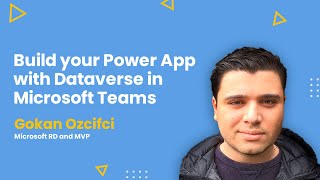 Build your Power App with Dataverse in Microsoft Teams - AMA ft. Gokan Ozcifci