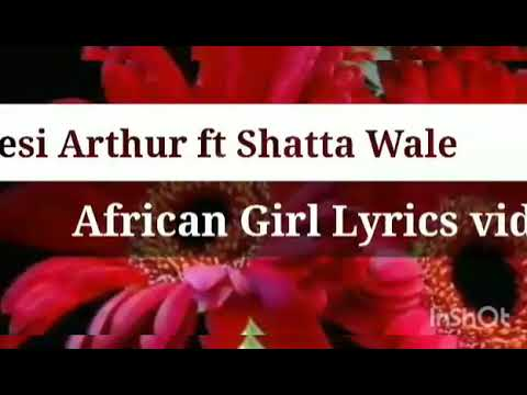 Kwesi Arthur Ft Shatta Wale - African Girl Video Lyrics