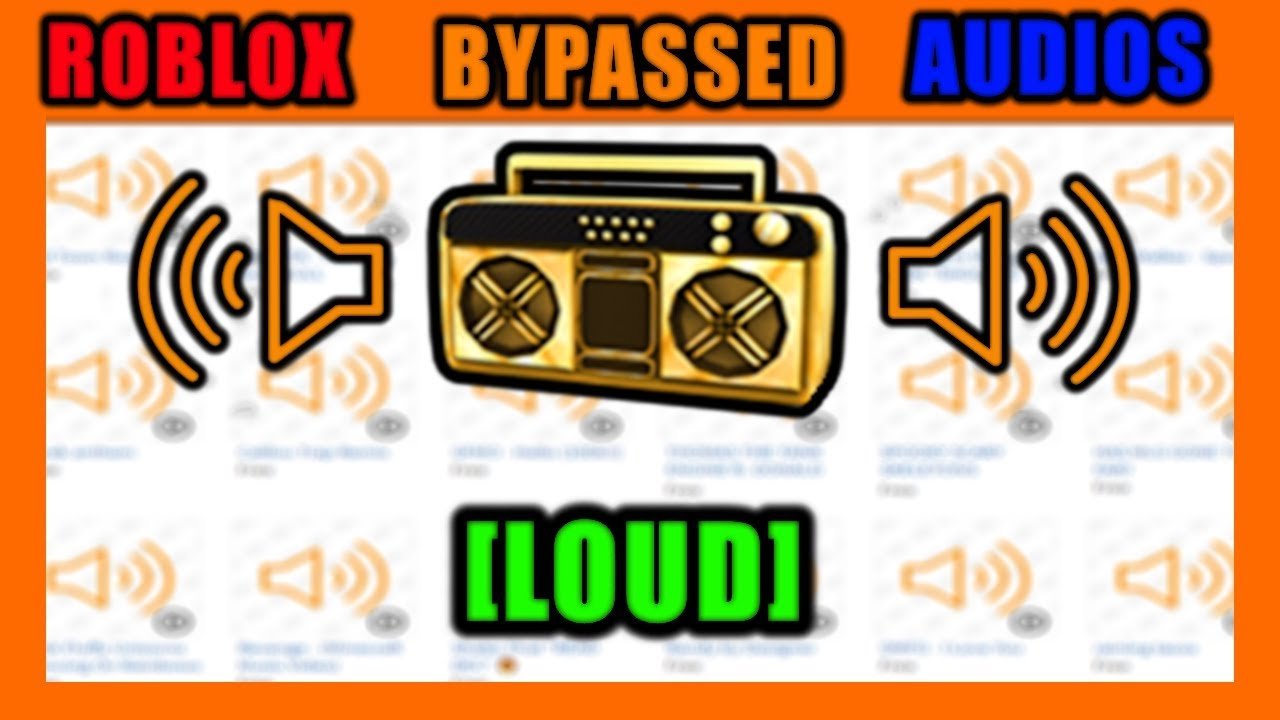 Roblox Bypassed Audios Loud 2019 Youtube