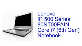 Lenovo IP 500 80NT00PAIN 80NT00PAIN Core i7 (6th Gen) Notebook Specification [INDIA]