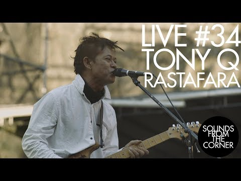 Sounds From The Corner : Live #34 Tony Q Rastafara