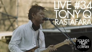 Download Sounds From The Corner : Live #34 Tony Q Rastafara