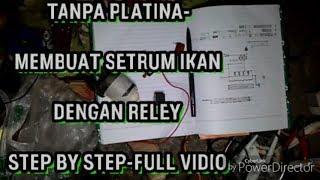 TANPA PLATINA- MEMBUAT SETRUM IKAN DENGAN RELEY STEP BY STEP PART 1