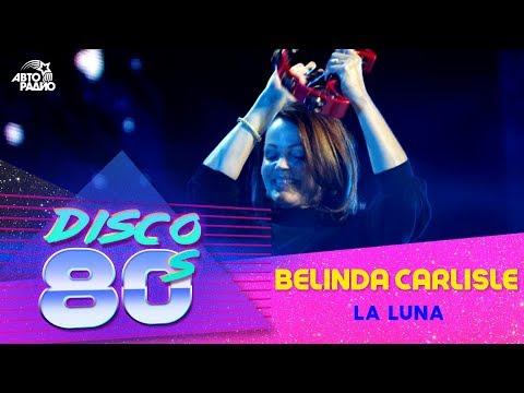 Belinda Carlisle - La Luna (Disco Of The 80's Festival, Russia, 2011)