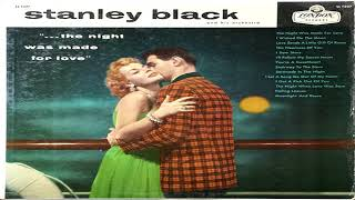 Stanley Black & His Orchestra  The Night Was Made For Love 1957 GMB