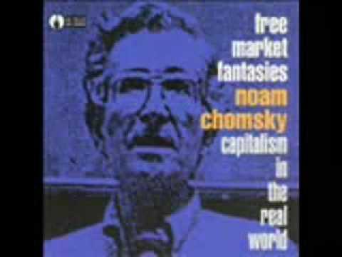 Free Market Fantasies by Noam Chomsky 1/5