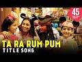 Ta Ra Rum Pum -  Title Song  Saif Ali Khan  Rani Mukerji  Jaaved Jaafery  Kids Song