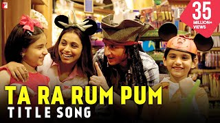 Ta Ra Rum Pum (Title Song) Full Video