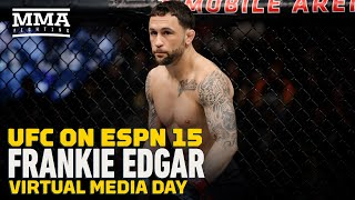Frankie edgar spoke with the media ahead of his ufc on espn 15 bantamweight main event pedro munhoz this saturday. subscribe: http://goo.gl/dypsghcheck ...