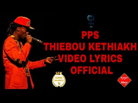 PPS the  writah   THIEBOU KETHIAKH  (VIDEO LYRICS  OFFICIAL)