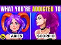 Here's What You're Addicted To Based On Your Zodiac Sign