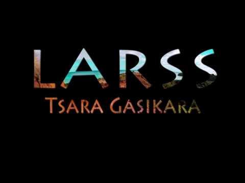 Larss - Tsara gasikara lyrics